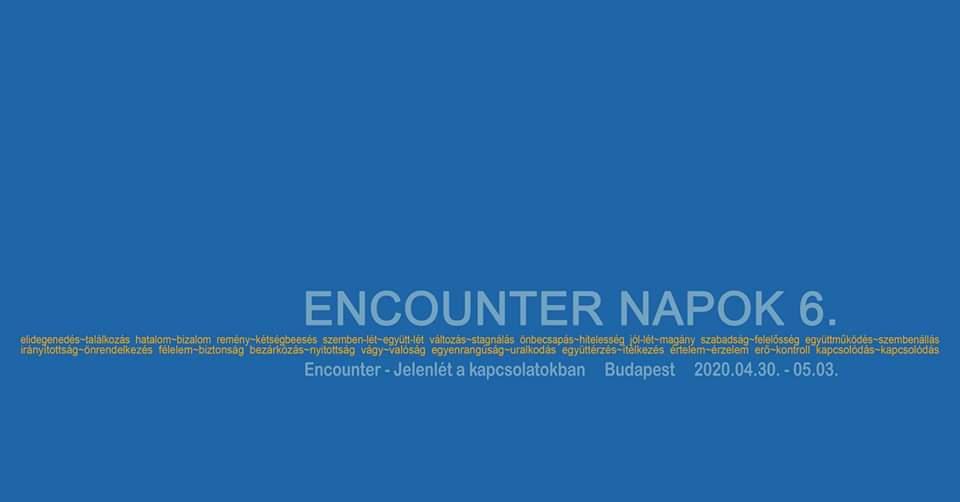 Encounter Napok 6 Budapesten (2020. ápr. 30 – máj. 03.)